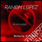 Ramon Lopez - Drums Solo Ii Swing.doors cd musicale di LOPEZ RAMON