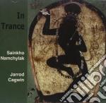 Sainkho Namchylak / Jarrod Cagwin - In Trance cd musicale di SAINKHO NAMCHYLAK