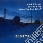 Mark O'Leary And Eyvind Kang - Zemlya cd musicale di O'LEARY/KANG/VAN DER