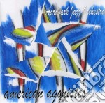 Aardvark Jazz Orchestra - American Agonistes cd musicale di AARDVARK JAZZ ORCHES