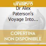 DR ALEX PATERSON'S VOYAGE INTO PARADISE cd musicale di AA.VV.