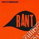 Futurheads, The - Rant cd musicale di The Futurheads