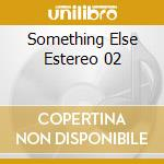 Various - Something Else Estereo 02 cd musicale di Artisti Vari