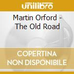 Martin Orford - The Old Road cd musicale di Martin Orford
