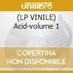(LP VINILE) Acid-volume 1 lp vinile di Artisti Vari
