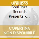 Soul Jazz Records Presents - Chicago Soul: New Sound Of Chi cd musicale di Artisti Vari