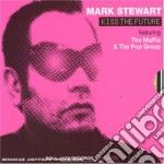 Mark Stewart - Kiss The Future cd musicale di STEWART MARK