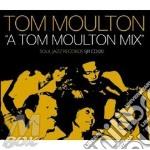 A TOM MOULTON MIX cd musicale di MOULTON TOM