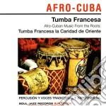 Tumba Francesa - Afro-cuban Music From The Roots cd musicale di TUMBA FRANCESA