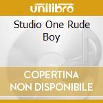 STUDIO ONE RUDE BOY cd musicale di ARTISTI VARI