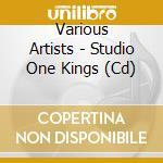 STUDIO ONE KINGS cd musicale di ARTISTI VARI