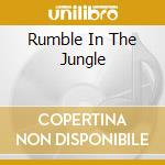 RUMBLE IN THE JUNGLE cd musicale di ARTISTI VARI