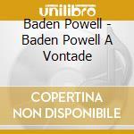 Baden powell-a vontade 1964 cd cd musicale di Baden Powell