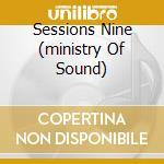 SESSIONS NINE  (MINISTRY OF SOUND) cd musicale di MORILLO ERICK