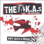 Aka's - White Doves And Smoking Guns cd musicale di The A.k.a.s.