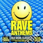 Rave anthems cd musicale di Artisti Vari