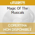 Various - Magic Of The Musicals cd musicale