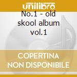 No.1 - old skool album vol.1 cd musicale