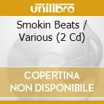 Various - Smokin Beats cd musicale di MINISTRY OF SOUND
