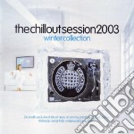 Various - The Chillout Session 2003: The Winter C cd musicale