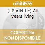 (LP VINILE) All years living lp vinile di Stands