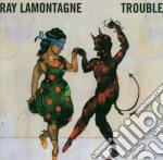 Ray Lamontagne - Trouble cd musicale di LAMONTAGNE RAY