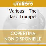 Various - The Jazz Trumpet cd musicale