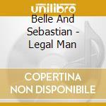 LEGAL MAN cd musicale di BELLE AND SEBASTIAN feat. MAISONETTE