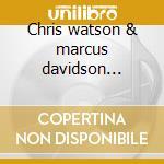 Chris watson & marcus davidson