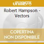 Robert Hampson - Vectors cd musicale di Robert Hampson