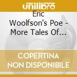 Eric Woolfson's Poe - More Tales Of Mystery & I cd musicale di Eric Woolfson