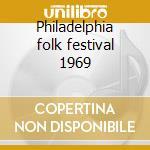 Philadelphia folk festival 1969 cd musicale di Incredible string orchestra