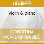 Violin & piano cd musicale