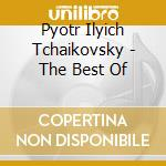 Various - Tchaikovsky - The Best Of cd musicale di Tchaikovsky