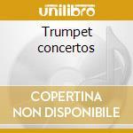 Trumpet concertos cd musicale