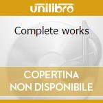 Complete works cd musicale di Frederic Chopin