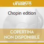 Chopin edition cd musicale di Chopin