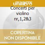 Concerti per violino nr,1,2&3 cd musicale di Wolfgang Amadeus Mozart
