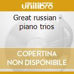 Great russian - piano trios cd musicale