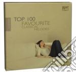 Top 100 favourite classical melodies cd musicale di Miscellanee