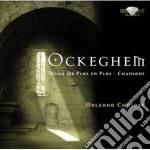 Ockeghem Johannes - Missa 'de Plus En Plus' - Chansons cd musicale di Johannes Ockeghem