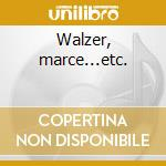 Walzer, marce...etc. cd musicale