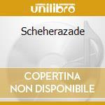 Scheherazade cd musicale