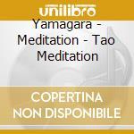 Tao meditation cd musicale di Artisti Vari