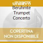 Various Composers - Beruhmte Trumpet Concerto cd musicale