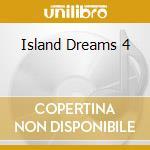 Various - Island Dreams 4 cd musicale di Artisti Vari