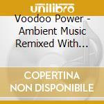 Voodoo power cd musicale di Artisti Vari