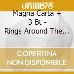 Magna Carta + 3 Bt - Rings Around The Moon cd musicale di MAGNA CARTA