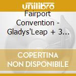 GLADYS LEAP cd musicale di FAIRPORT CONVENTION