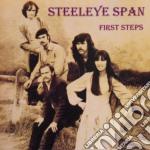 Steeleye Span - First Steps cd musicale di SPAN STEELEYE